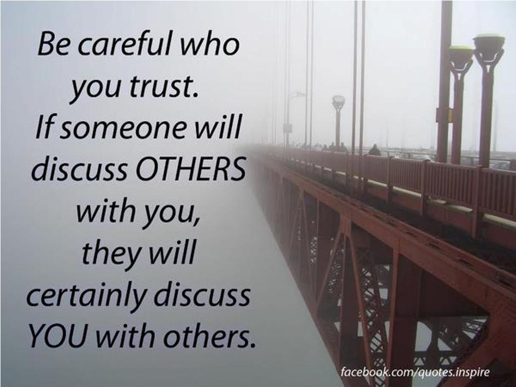 Top Be Careful Who You Trust