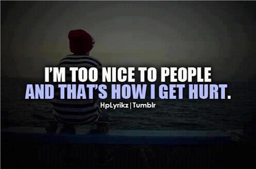 am i to nice